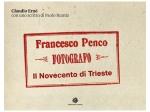 Francesco Penco Fotografo - Il Novecento di Trieste